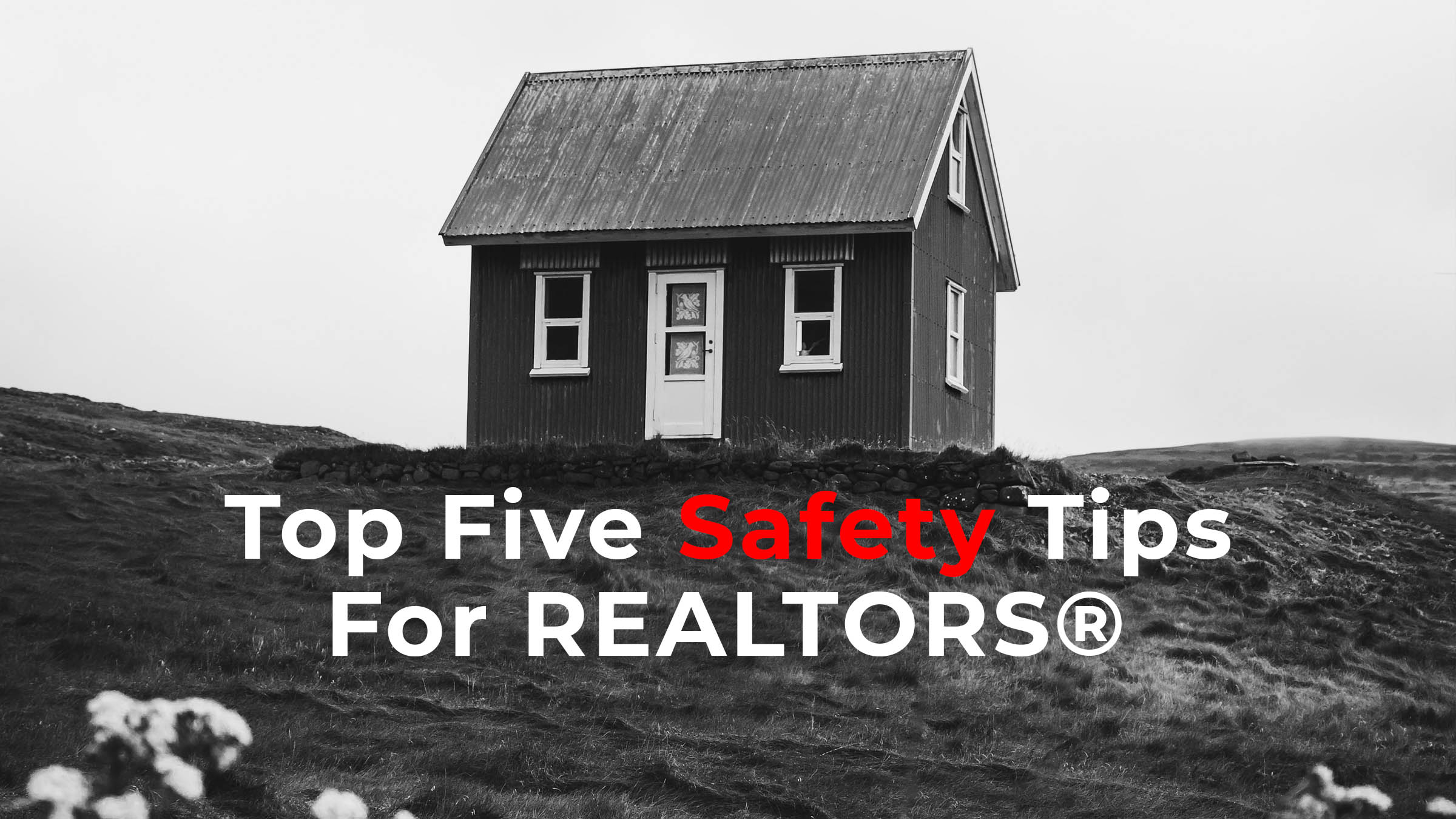 Top Five Safety Tips For REALTORS® Serving Buyers And Sellers