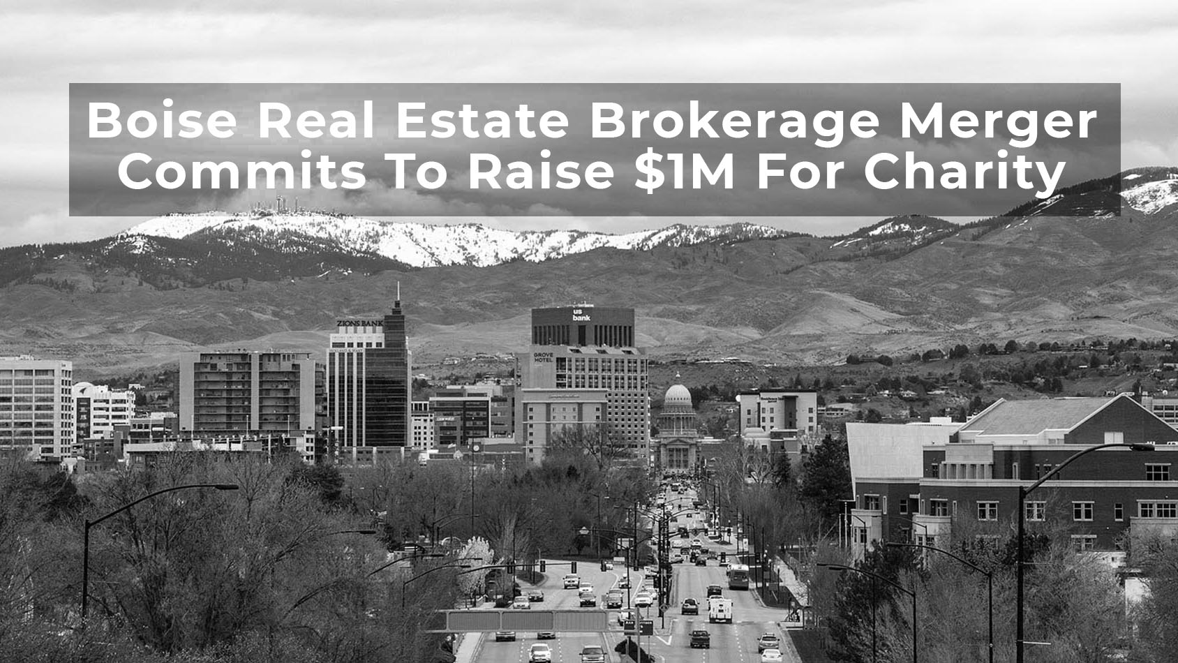 Boise Real Estate Brokerage Merger Commits to Raise $1M For Charity