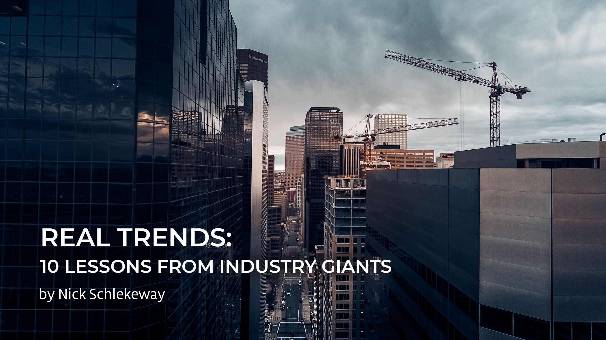 Real Trends: Ten Lessons from Industry Giants